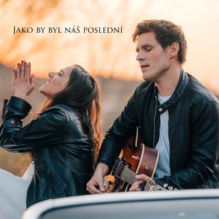 Jako By Byl Náš Poslední (Feat. Eva Burešová)