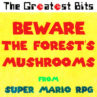 Beware The Forest's Mushrooms (From