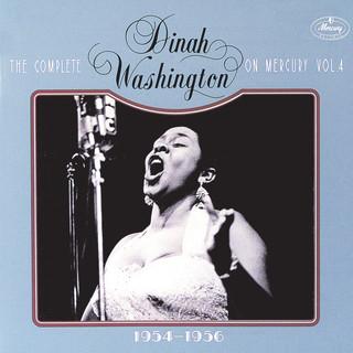 The Complete Dinah Washington On Mercury, Vol.4 (1954 - 1956)