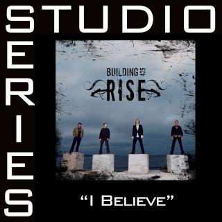 I Believe - Studio Series Performance Track