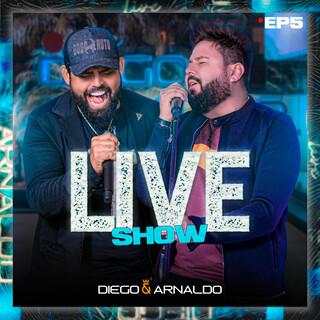 EP5 Diego & Arnaldo Live Show