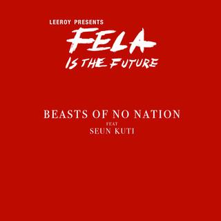 Beasts Of No Nation (With Seun Kuti)