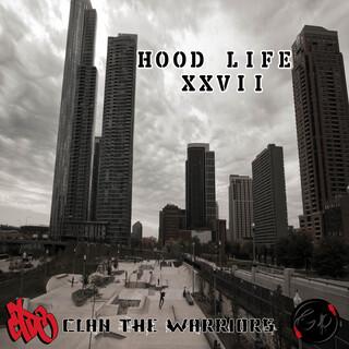 Hood Life XXVII