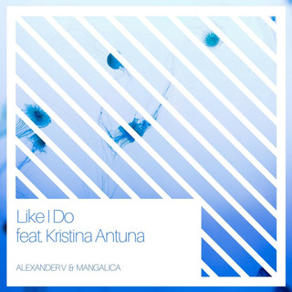 Like I Do (Feat. Kristina Antuna)
