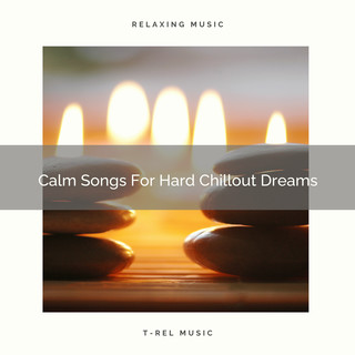 Calm Songs For Hard Chillout Dreams