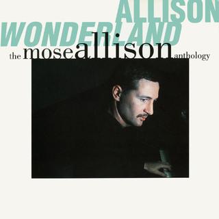 Allison Wonderland:The Mose Allison Anthology