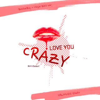 I Love You Crazy (Mejor Edit Ver.)