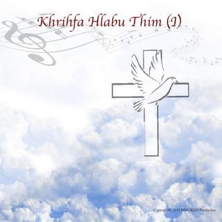 Khrihfa Hlabu Thim (1)