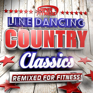 Line Dancing Country Classics - Remixed For Fitness