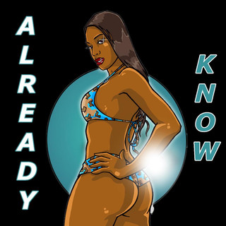 Already Know (Feat. T - Holmes) - Single