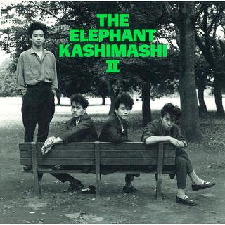 THE ELEPHANT KASHIMASHI II (エレファントカシマシツウ)