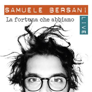 La Fortuna Che Abbiamo (Live)