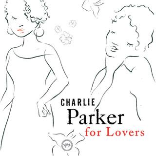 Charlie Parker For Lovers
