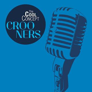 The Cool Concept 'Crooners'