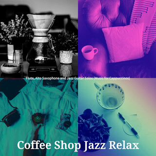 Flute, Alto Saxophone And Jazz Guitar Solos (Music For Cappuccinos)