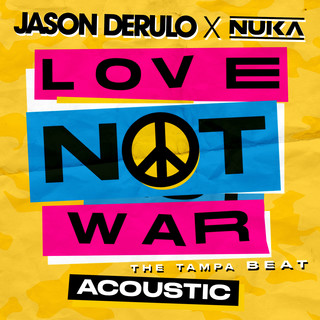Love Not War (The Tampa Beat) (Acoustic)