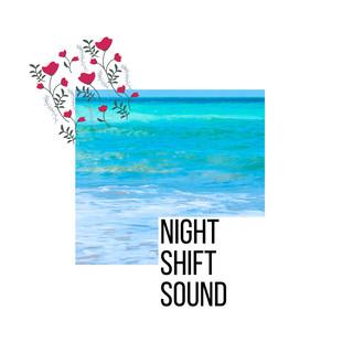 Night Shift Sound