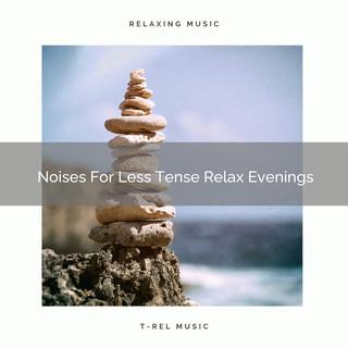 Noises For Less Tense Relax Evenings