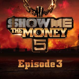 Show Me The Money 5 Episode 3