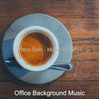 Piano Solo - Music For WFH