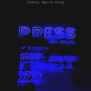 Chillhop - Bgm For Vibing