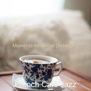 Moments For Social Distancing