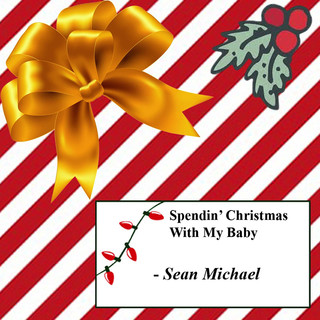 Spendin\' Christmas With My Baby