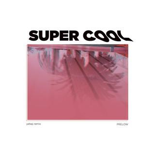 Super Cool (Yetep Remix)