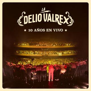 La Delio ValRex - 10 Años (En Vivo)