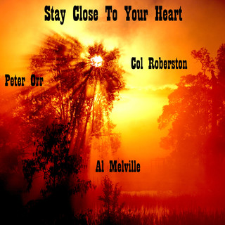 Stay Close To Your Heart