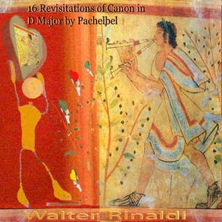 16 Revisitations Of Canon In D Major By Pachelbel
