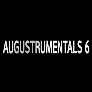 AUGUSTRUMENTALS 6
