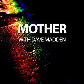 Mother With Dave Madden