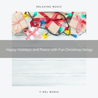 Happy Holidays And Peace With Fun Christmas Songs