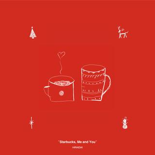Starbucks, Me and You