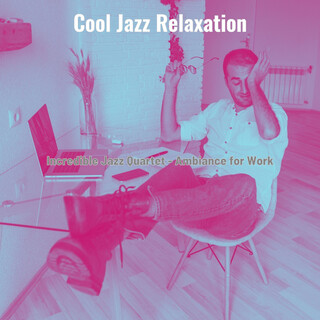 Incredible Jazz Quartet - Ambiance For Work
