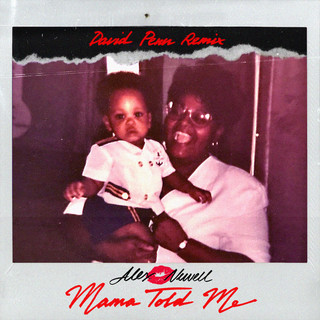 Mama Told Me (David Penn Remix)