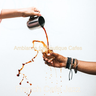 Ambiance For Boutique Cafes