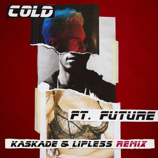 Cold (Kaskade & Lipless Remix)