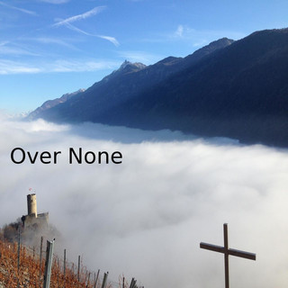 Over None