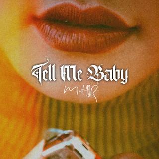 Tell Me Baby