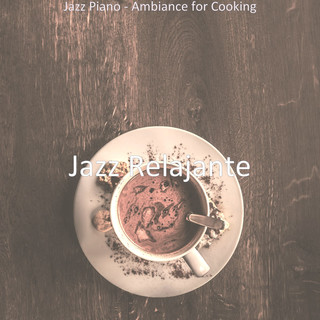 Jazz Piano - Ambiance For Cooking