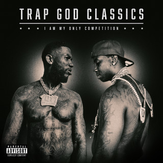 Trap God Classics:I Am My Only Competition