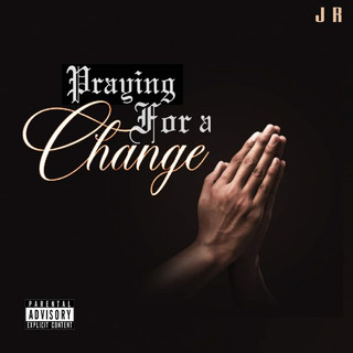 Praying For A Change