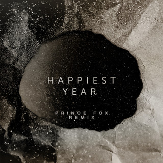 Happiest Year (Prince Fox Remix)