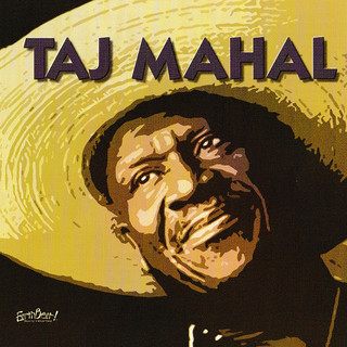 Songs For The Young At Heart:Taj Mahal