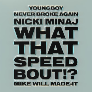 What That Speed Bout ! ? (Feat. Nicki Minaj & YoungBoy Never Broke Again)
