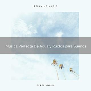 Música Perfecta De Agua Y Ruidos Para Suenos