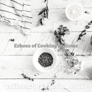 Echoes Of Cooking At Home
