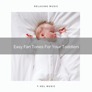 Easy Fan Tones For Your Toddlers